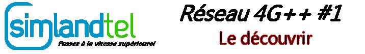 SimlandTel Réseau 4G++ #1